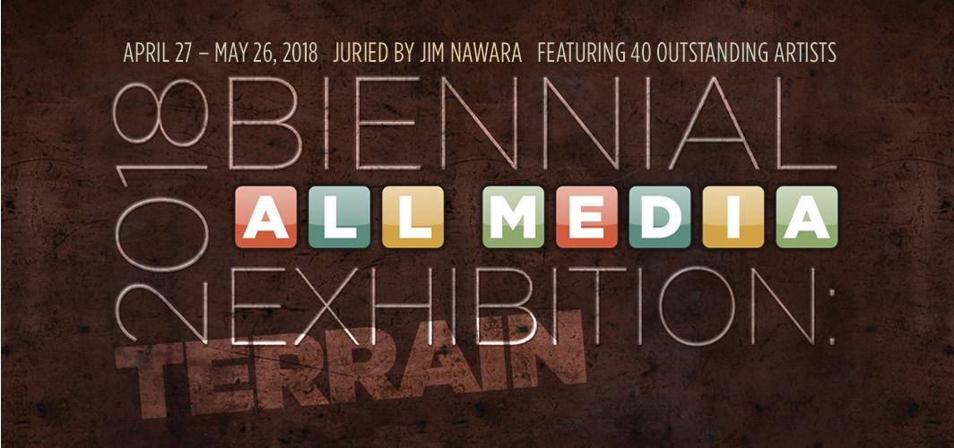 2018 Biennial All Media Exhibition: Terrain
