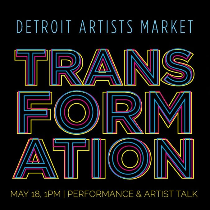 Transformation Performance & Artist Talk