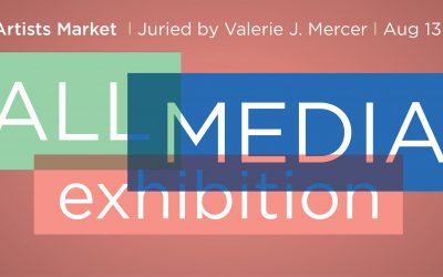 All Media Exhibition, Juried by Valerie J. Mercer